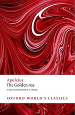 The Golden Ass : World's Classics - Apuleius