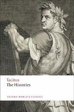 The Histories : World's Classics - Tacitus