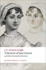 A Memoir of Jane Austen : And Other Family Recollections :  And Other Family Recollections - James Edward Austen-Leigh