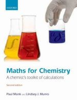 Maths for Chemistry : A Chemist's Toolkit of Calculations - Paul Monk