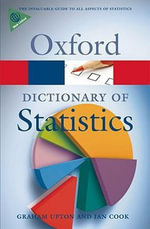 A Dictionary of Statistics : Oxford Paperback Reference - Graham Upton