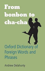 From Bonbon to Cha-cha : Oxford Dictionary of Foreign Words and Phrases