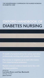 Oxford Handbook of Diabetes Nursing : The Idispensible Companion for Nurses Working in Diabetes Care