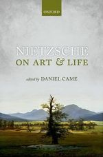 Nietzsche on Art and Life