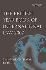 British Year Book of International Law 2007 : v. 78