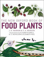 The New Oxford Book of Food Plants :  The Wild Gardener  - John Vaughan