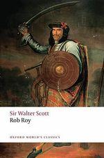Rob Roy : World's Classics - Sir Walter Scott