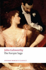 The Forsyte Saga : World's Classics - John Galsworthy