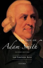 The Life of Adam Smith - Ian Simpson Ross