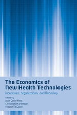 The Economics of New Health Technologies : Incentives, Organization, and Financing