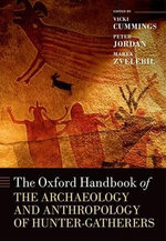 The Oxford Handbook of the Archaeology and Anthropology of Hunter-Gatherers