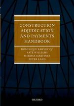 Construction Adjudication and Payments Handbook : An International Review - Merissa Martinez
