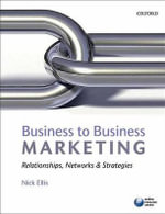 Business to Business Marketing : Relationships, Networks and Strategies - Nick Ellis