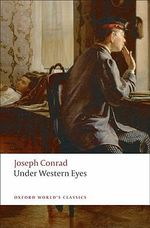 Under Western Eyes : World's Classics - Joseph Conrad