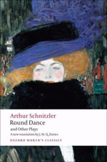 Round Dance and Other Plays : World's Classics - Arthur Schnitzler