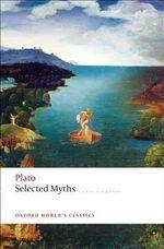 Selected Myths : World's Classics - Plato