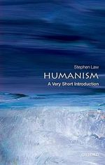 Humanism : A Very Short Introduction - Stephen Law