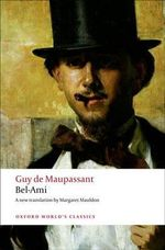 Bel-Ami : World's Classics - Guy de Maupassant