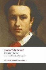 Cousin Bette : World's Classics - Honore de Balzac