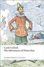 The Adventures of Pinocchio : World's Classics - Carlo Collodi