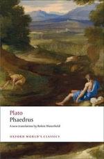 Phaedrus : World's Classics - Plato