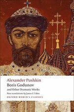 Boris Godunov and Other Dramatic Works - Alexander Pushkin