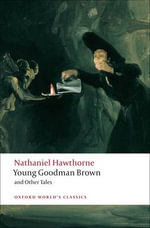 Young Goodman Brown and Other Tales : World's Classics - Nathaniel Hawthorne