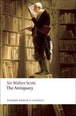 The Antiquary : World's Classics - Sir Walter Scott
