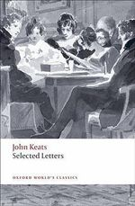 Selected Letters : World's Classics - John Keats