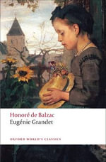 Eugenie Grandet : World's Classics - Honore de Balzac