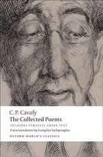 The Collected Poems : With Parallel Greek Text - Constantine Cavafy