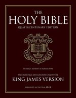 The Holy Bible - King James Version - 400th Anniversary Edition : 1611 Text Quartercentenary Edition - Professor Gordon Campbell