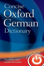Concise Oxford German Dictionary : German-english / English-german - Oxford Dictionaries