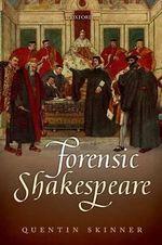Forensic Shakespeare - Quentin Skinner