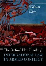 The Oxford Handbook of International Law in Armed Conflict : On the Trail of the World's Organ Brokers, Bone Th...