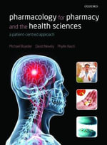 Pharmacology for Pharmacy and the Health Sciences : A Patient-Centred Approach - Michael Boarder