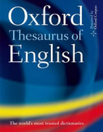 Oxford Thesaurus of English : UK bestselling dictionaries - Oxford Dictionaries