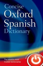 Concise Oxford Spanish Dictionary : DICT - Oxford Dictionaries