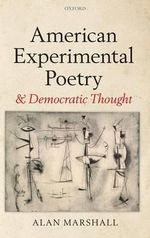 American Experimental Poetry and Democratic Thought - Dr Alan Marshall