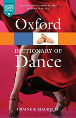 The Oxford Dictionary of Dance : Oxford Paperback Reference - Debra Craine