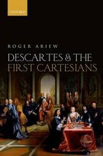 Descartes and the First Cartesians - Roger Ariew