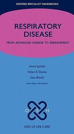 Respiratory Disease : From Advanced Disease to Bereavement - Anna Spathis