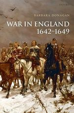 War in England 1642-1649 - Barbara Donagan
