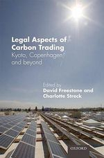 Legal Aspects of Carbon Trading : Kyoto, Copenhagen and Beyond