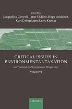 Critical Issues in Environmental Taxation : International and Comparative Perspectives v. VI