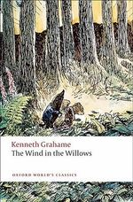 The Wind in the Willows : World's Classics - Kenneth Grahame