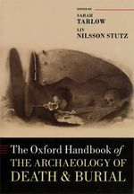 The Oxford Handbook of the Archaeology of Death and Burial : The Basics