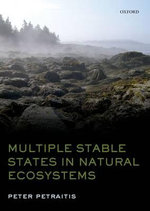 Multiple Stable States in Natural Ecosystems : the Nature Monograph - Peter Petraitis