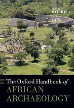 The Oxford Handbook of African Archaeology : Religion, Economy, and Urbanism in Late Antique No...