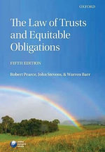 The Law of Trusts and Equitable Obligations - Robert Pearce